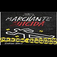 O Caso do Marchante Suicida (Portuguese Edition)