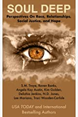 SOUL DEEP: Perspectives on Race, Relationships, Social Justice, and Hope Kindle Edition