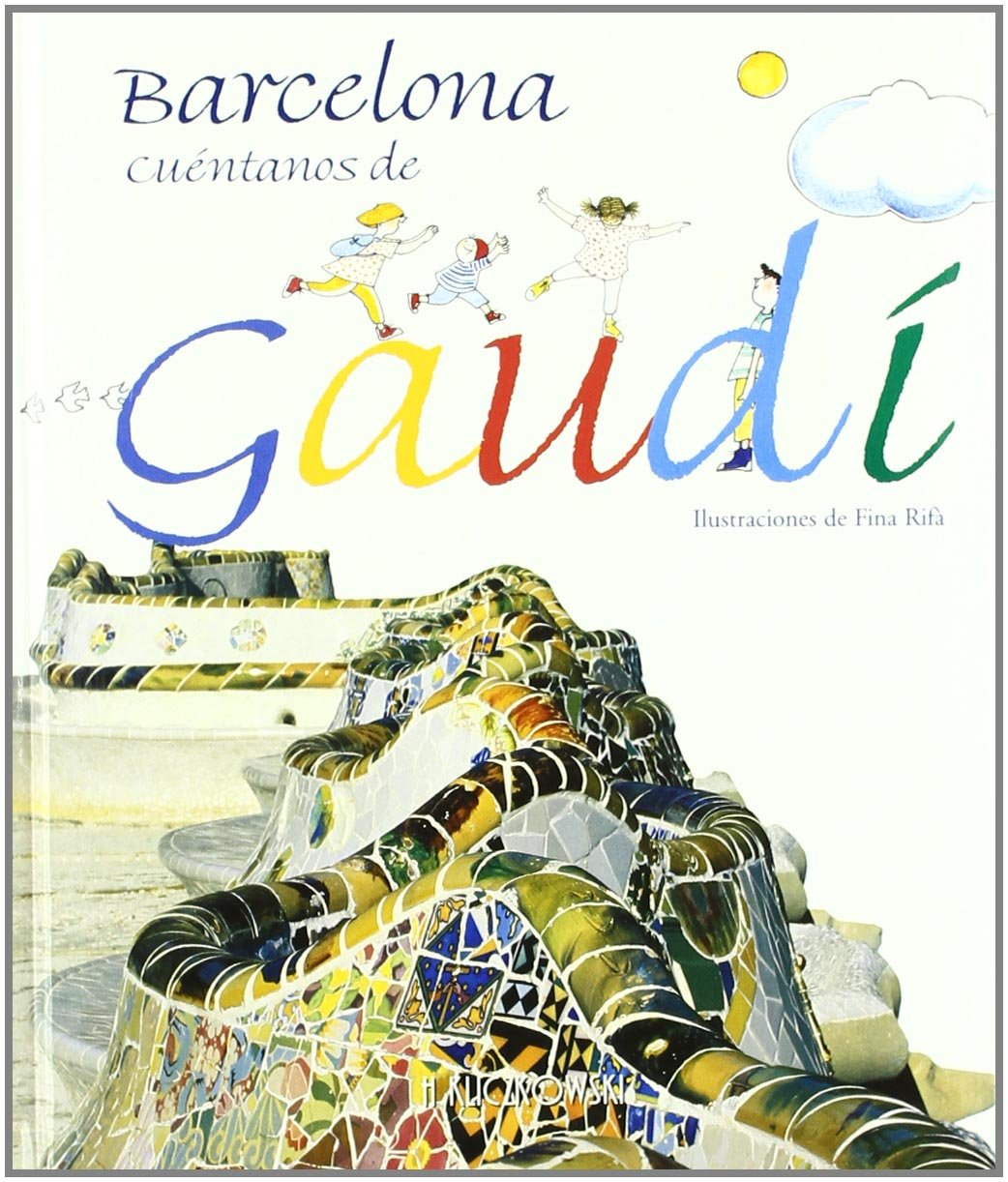 Download Barcelona, Tell Us About Gaudi (Spanish Edition) ebook