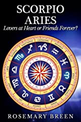 Scorpio and Aries: Lovers at Heart of Friends Forever? Kindle Edition