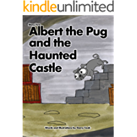 Albert the Pug and the Haunted Castle: An illustrated children's story about the adventures of Albert the pug dog