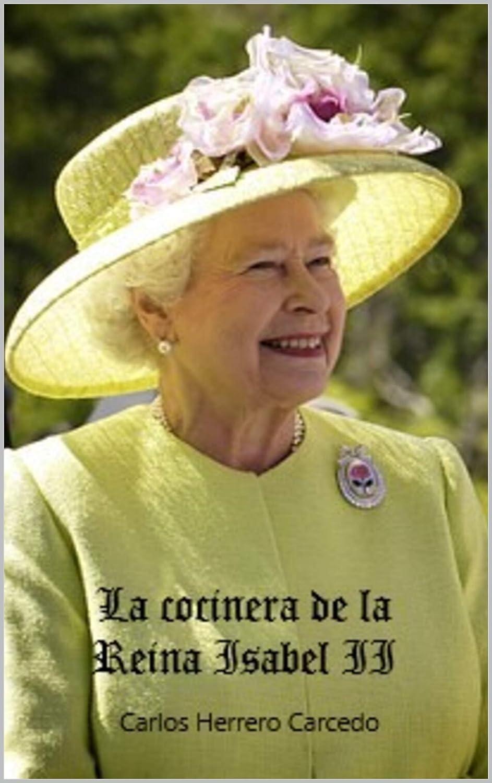 La cocinera de la Reina Isabel II: Una historia de lucha, amor y ...