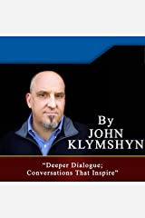 Deeper Dialogue: Conversations That Inspire: How to Identify and Engage in Deeper Dialogue Audible Audiobook