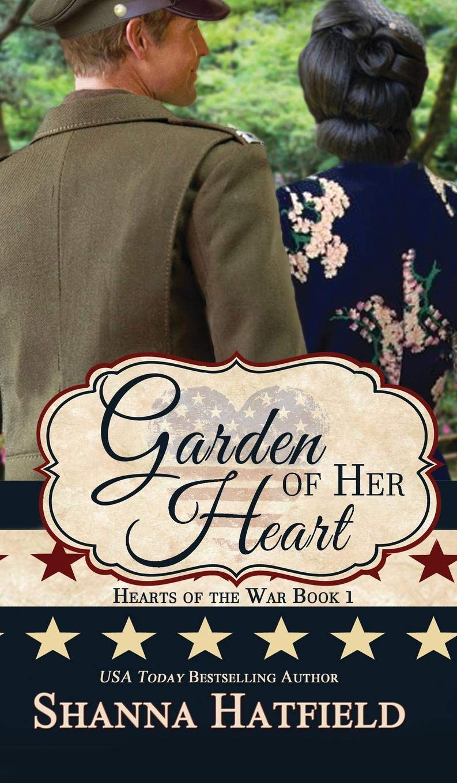 Garden of Her Heart (Hearts of the War) ebook