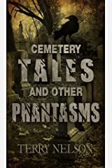 Cemetery Tales and other Phantasms Kindle Edition