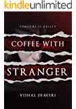 Coffee With A Stranger: Someone Is Guilty