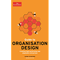 The Economist Guide to Organisation Design 2nd edition: Creating high-performing and adaptable enterprises (English Edition)