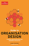 The Economist Guide to Organisation Design 2nd edition: Creating high-performing and adaptable enterprises