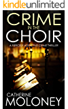 CRIME IN THE CHOIR a fiercely addictive crime thriller (Detective Markham Mystery Book 1)