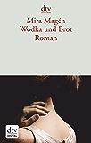 Wodka und Brot: Roman