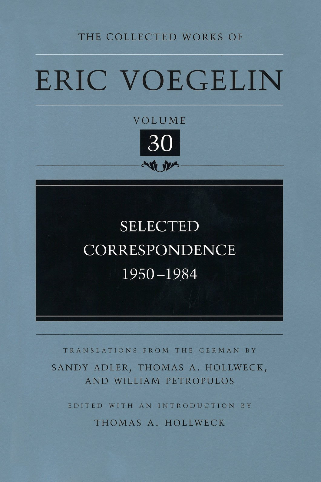 Selected Correspondence: 1950-1984 (Collected Works of Eric Voegelin, Volume 30) ebook