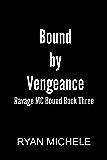 Bound by Vengeance (Ravage MC Bound Series Book Three)