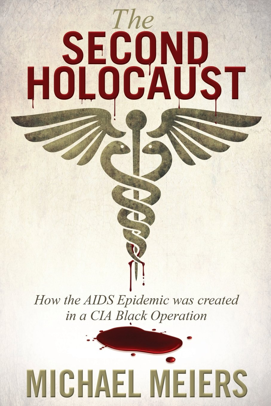 The Second Holocaust: How the AIDS Epidemic Was Created in a