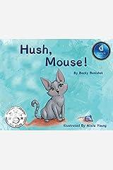 Hush, Mouse Dyslexie Edition: Dyslexic Font Hardcover