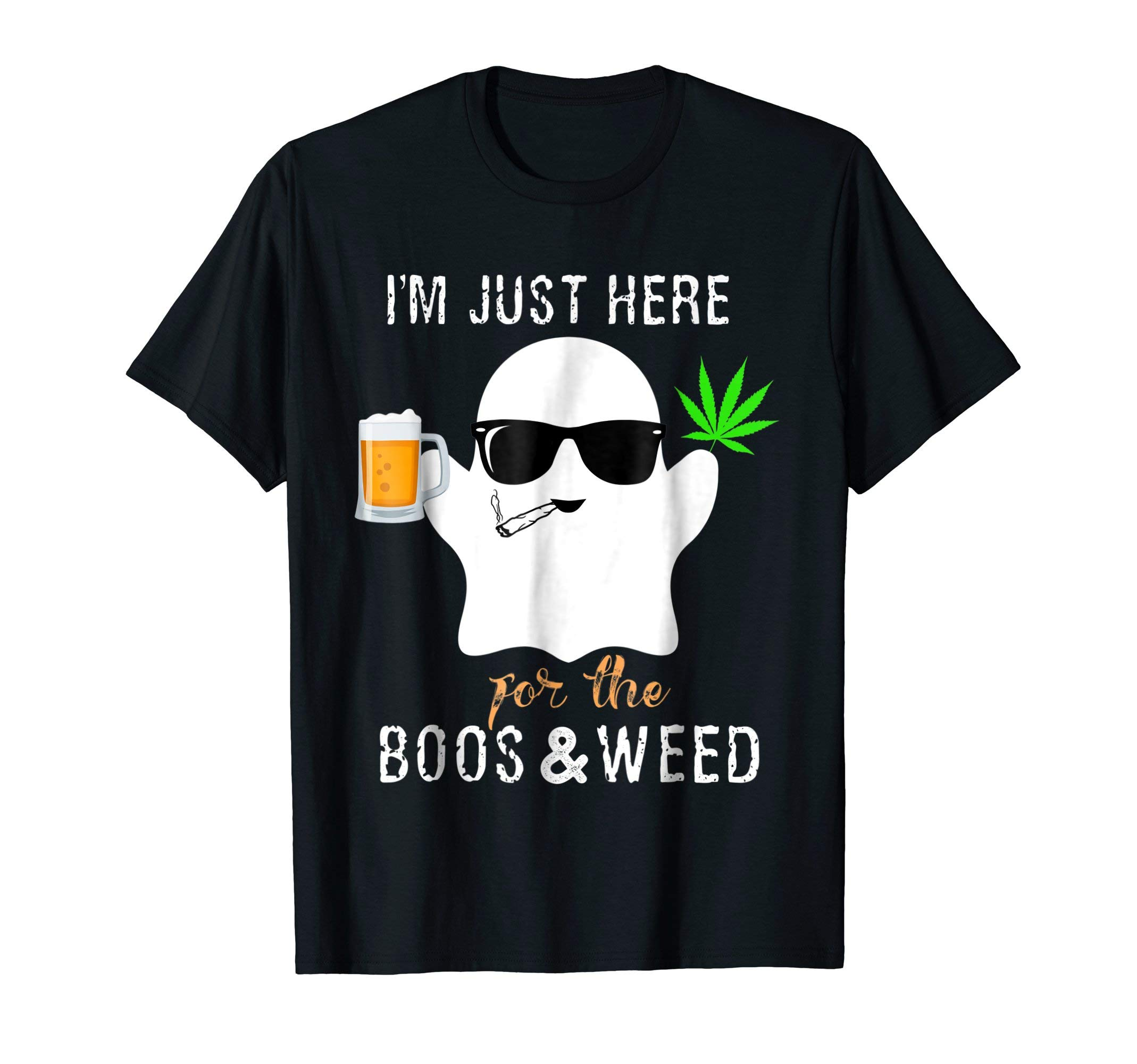 I'm Just Here For The Boos and Weed Halloween T-Shirt