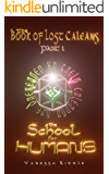 The School for Humans: (The Book of Lost Caleans, part 1)