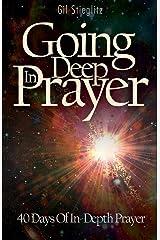 Going Deep In Prayer: 40 Days of In-Depth Prayer Paperback