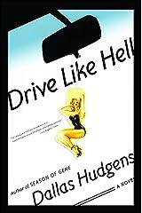 Drive Like Hell: A Novel Kindle Edition