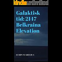 Galaktisk tid: 2147 Belkraina Elevation (Norwegian Edition)