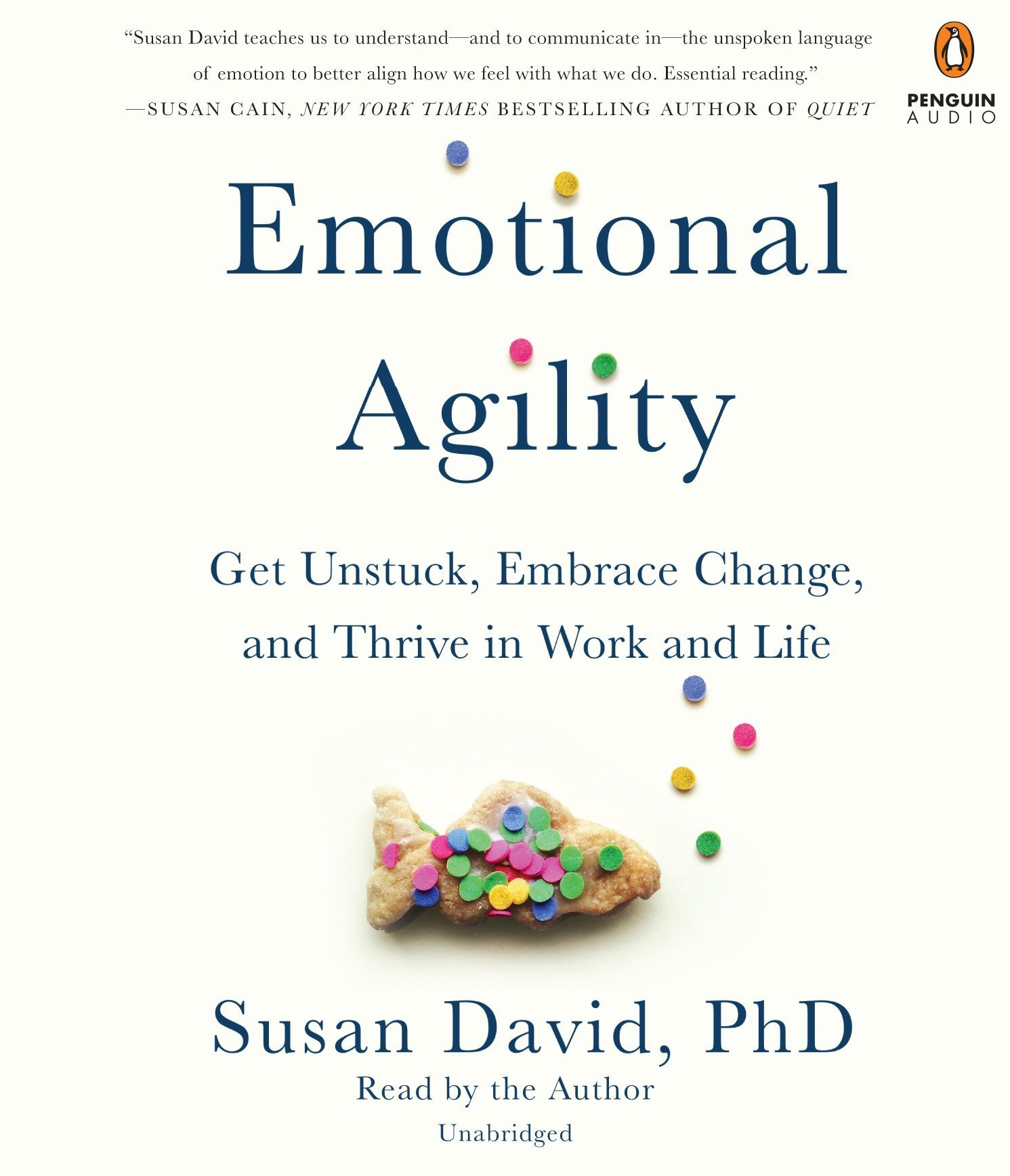 Emotional Agility: Get Unstuck, Embrace Change, and Thrive in Work and  Life: Amazon.co.uk: Susan David: 9780451486608: Books