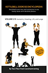 Kettlebell Exercise Encyclopedia VOL. 2: Kettlebell isometric, kneeling, lift, and lunge exercise variations Kindle Edition