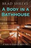 A Body in a Bathhouse (A Mitch O'Reilly Mystery)