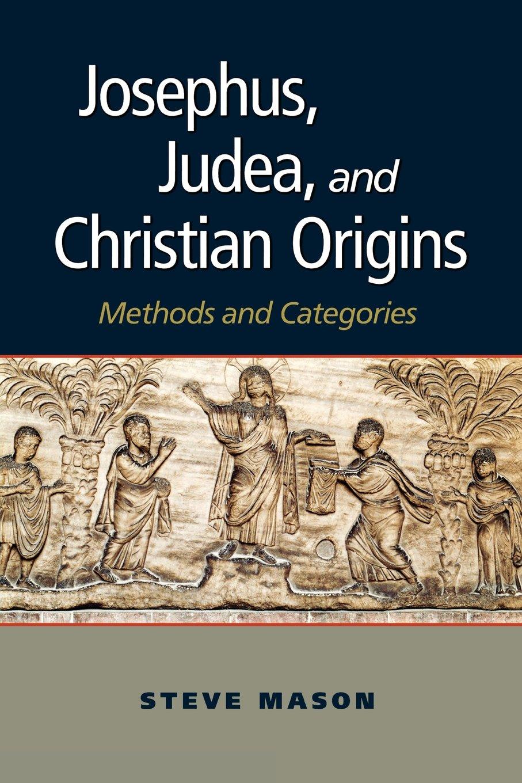 Download Josephus, Judea, and Christian Origins: Methods and Categories ebook