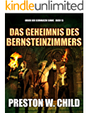 Das Geheimnis des Bernsteinzimmers (Orden der Schwarzen Sonne 13)