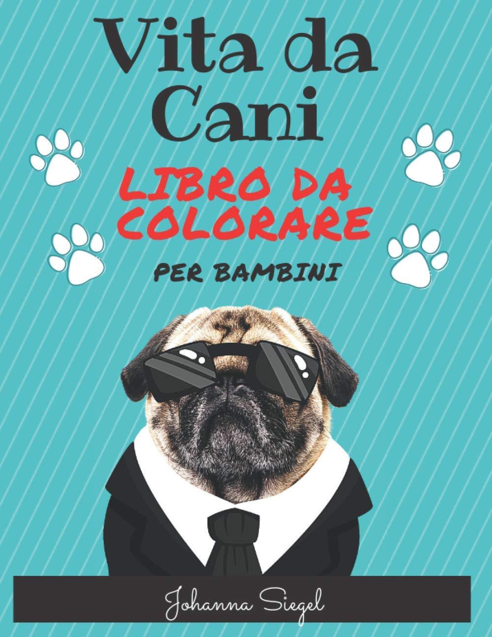 Vita Da Cani Libro da Colorare per Bambini