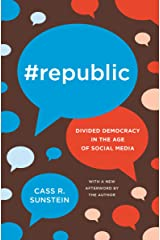 #Republic: Divided Democracy in the Age of Social Media Kindle Edition