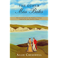 The Other Miss Bates: The second book in the Highbury Trilogy, inspired by Jane Austen's 'Emma' (English Edition)