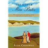 The Other Miss Bates: The second book in the Highbury Trilogy, inspired by Jane Austen's 'Emma'