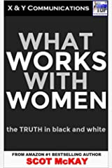 What Works With Women: The Truth In Black And White Kindle Edition