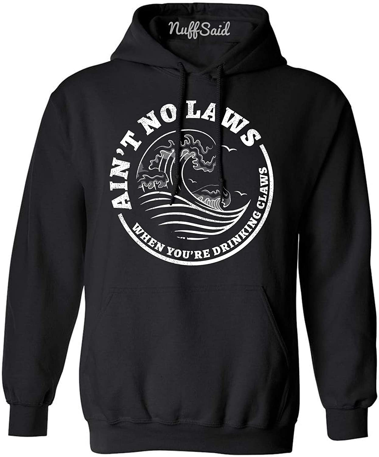Funny Unisex Hard Seltzer Crewneck NuffSaid Aint No Laws When Youre Drinking Claws Sweatshirt