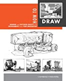 How to Draw: Drawing and Sketching Objects and Environments
