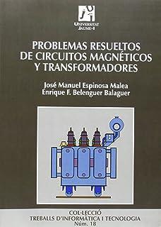 Problemas resueltos de circuitos magnéticos y transformadores (Treballs Dinformatica I Tecnologia) (