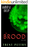 Harvest Deep: The Brood (Harvest Deep Series Book 3)