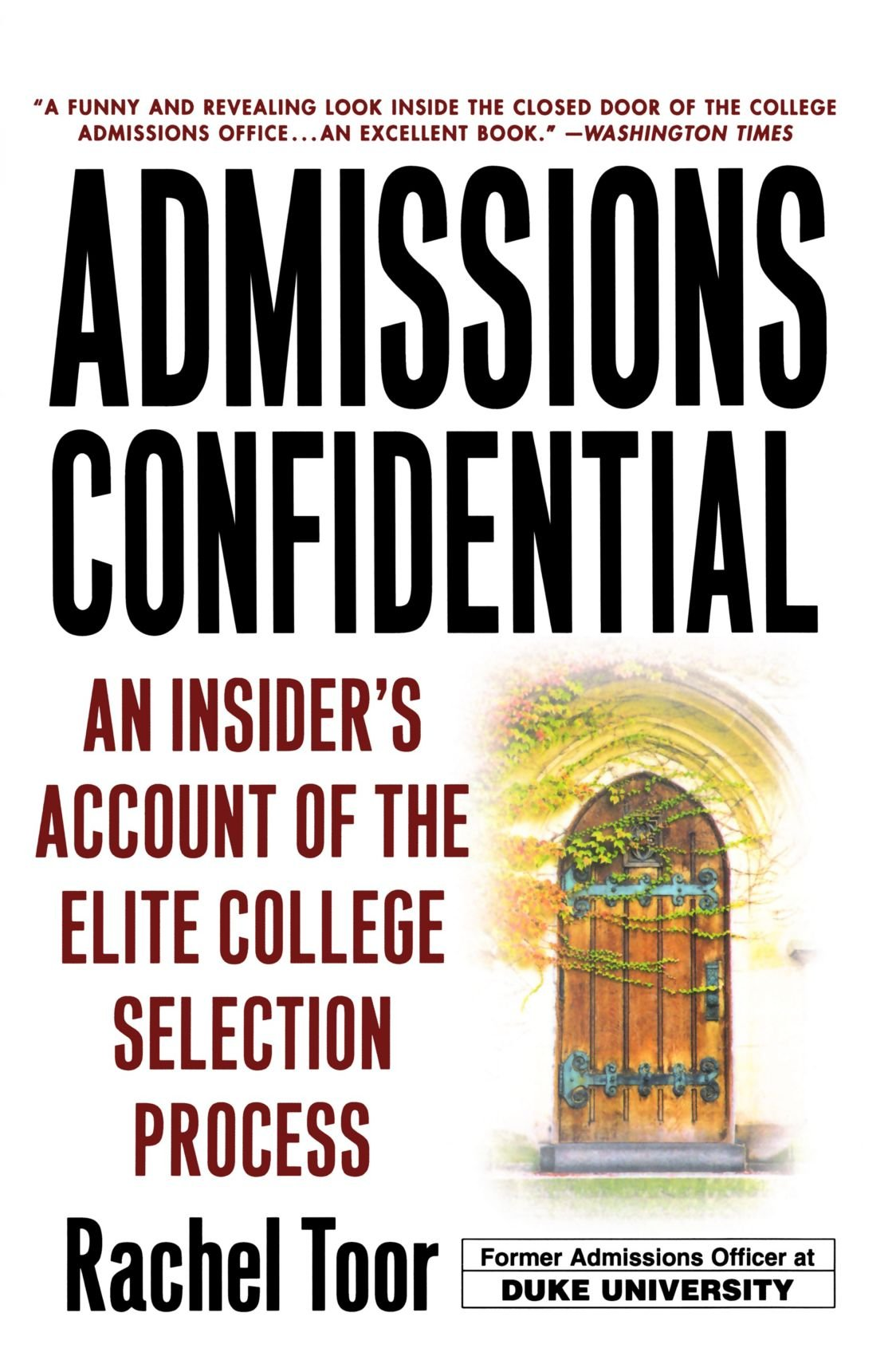 Admissions Confidential: An Insider's Account of the Elite