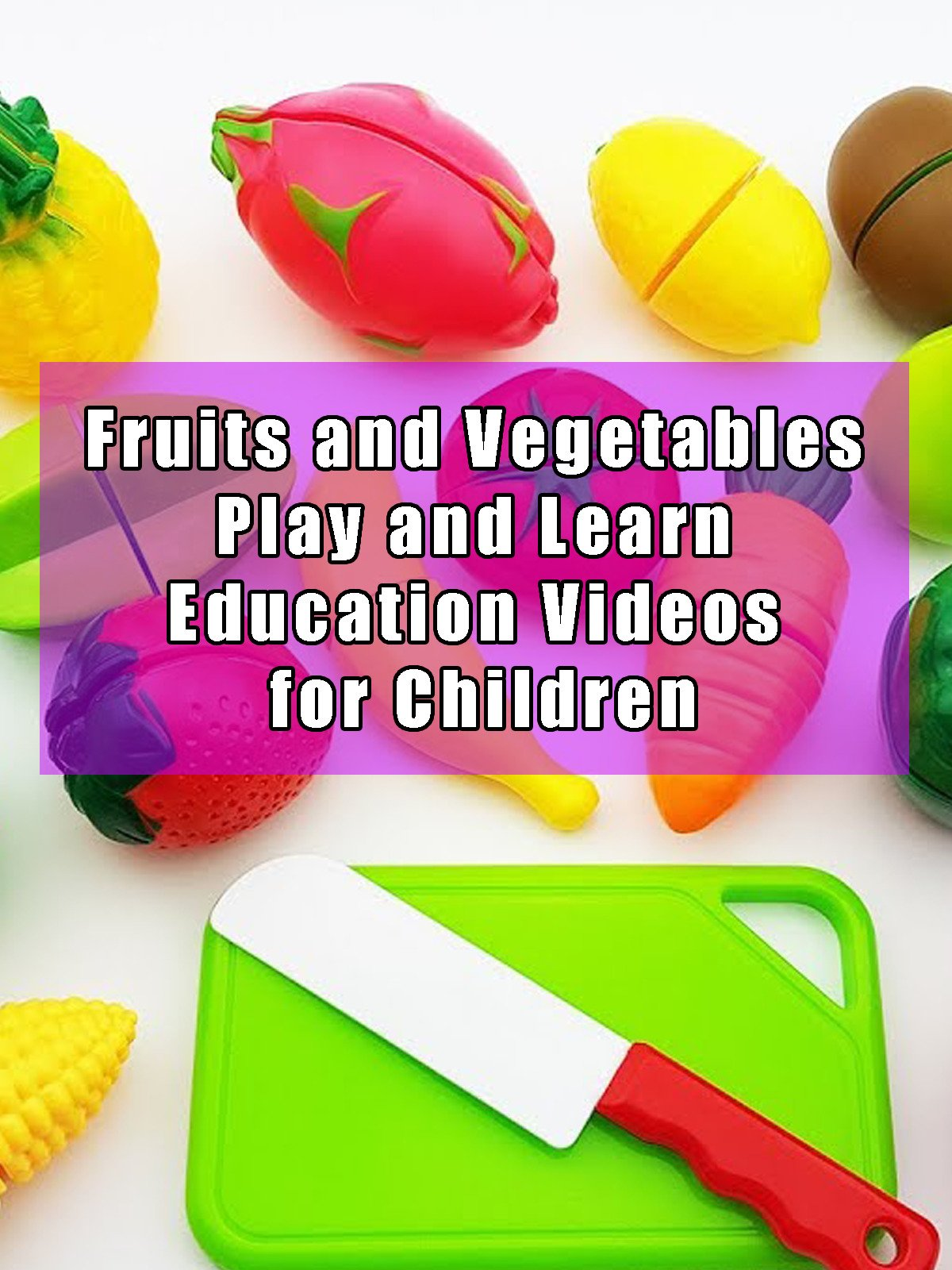 Fruits and Vegetables Play and Learn Education Videos for Children on Amazon Prime Video UK