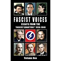 Fascist Voices: Essays from the 'Fascist Quarterly' 1936-1940 - Vol 1