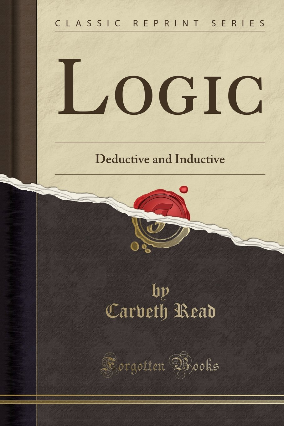 Read Online Logic: Deductive and Inductive (Classic Reprint) pdf epub