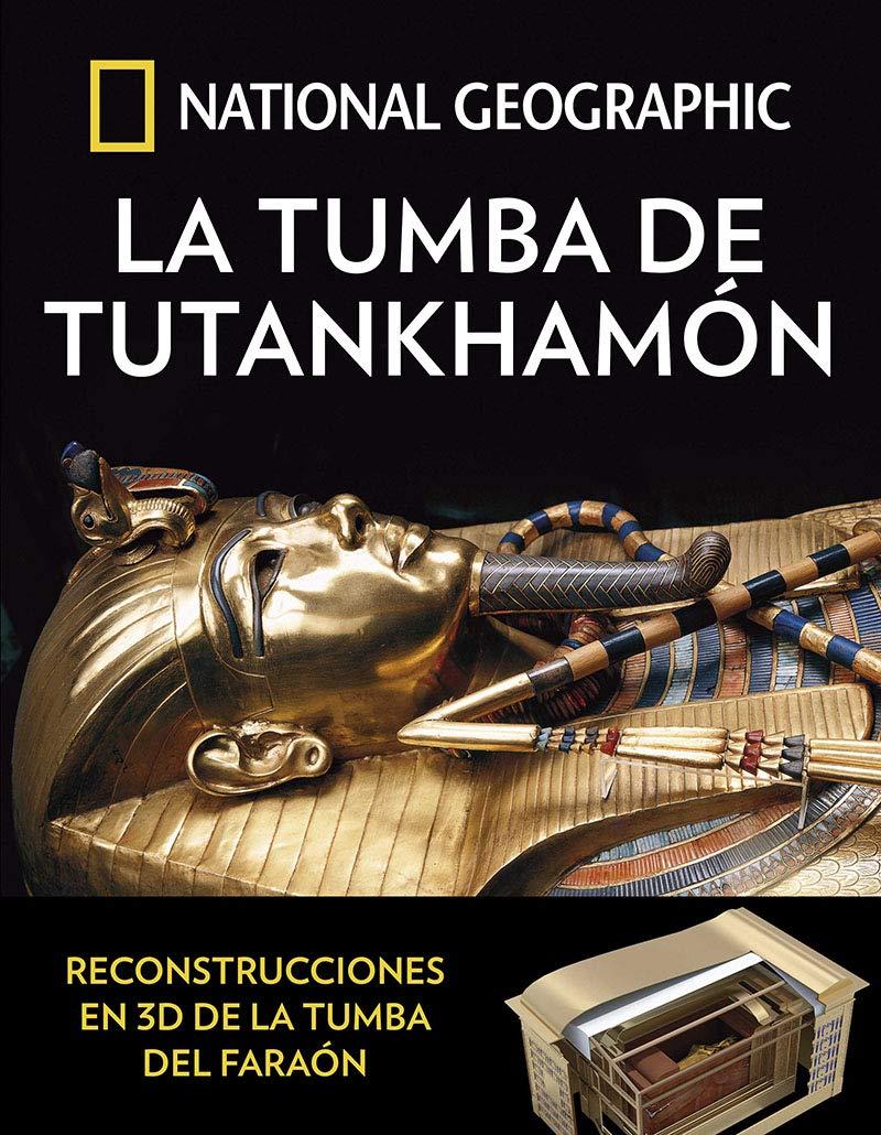 La tumba de Tutankhamón (ARQUEOLOGÍA): Amazon.es: GEOGRAPHIC, NATIONAL: Libros