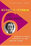 Six Easy Pieces: Essentials of Physics Explained by Its Most Brilliant Teacher (English Edition)