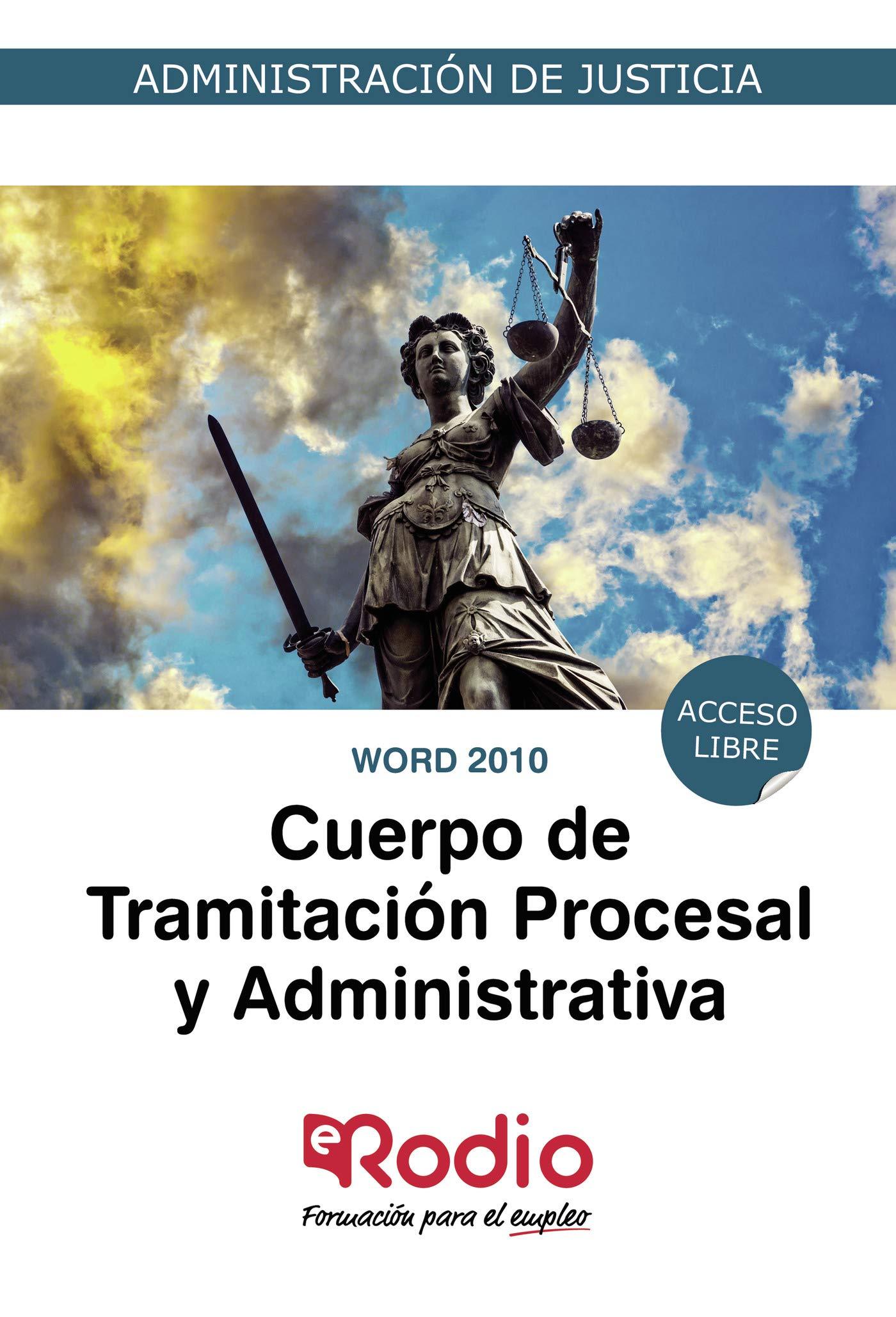 Word 2010 Cuerpo De Tramitación Procesal Y Administrativa Acceso Libre Administración De Justicia Spanish Edition Autores Varios 9788418331008 Books