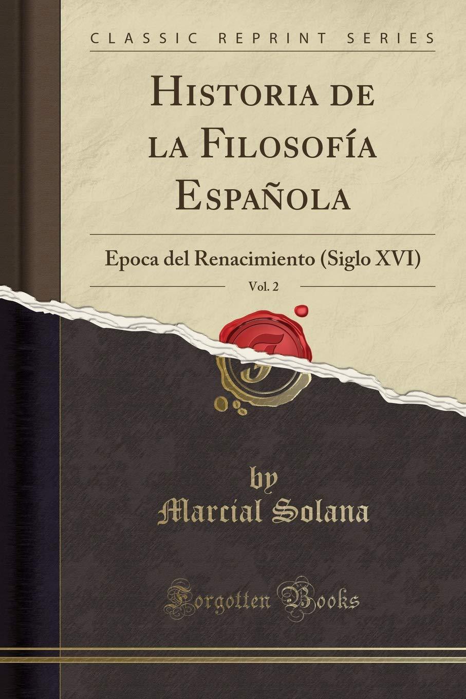 Historia de la Filosofía Española, Vol. 2: Época del Renacimiento ...