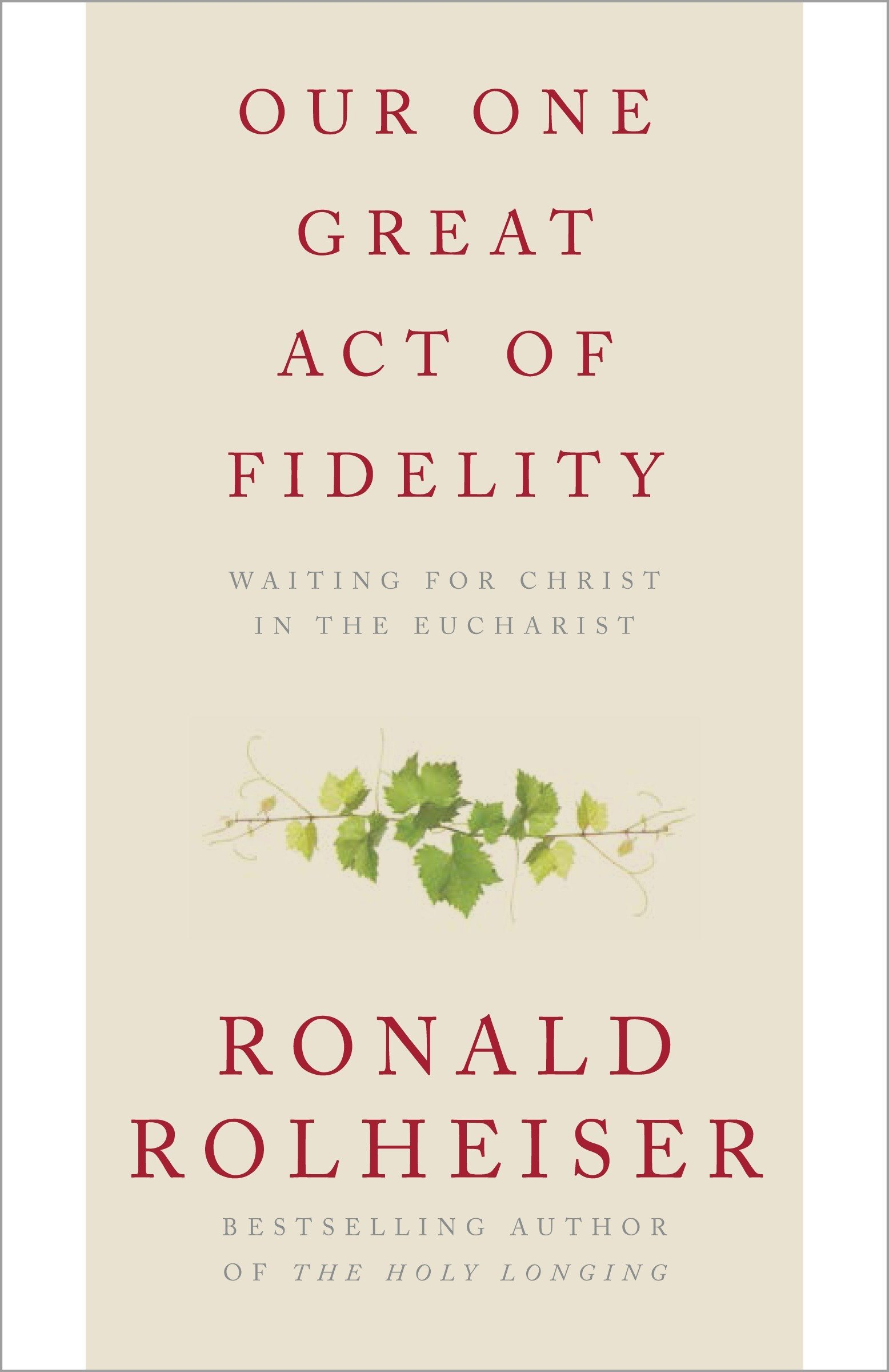 Our One Great Act of Fidelity: Waiting for Christ in the ...