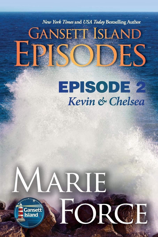Gansett Island Episode 2: Kevin & Chelsea (Gansett Island Series) (Volume 18) pdf epub