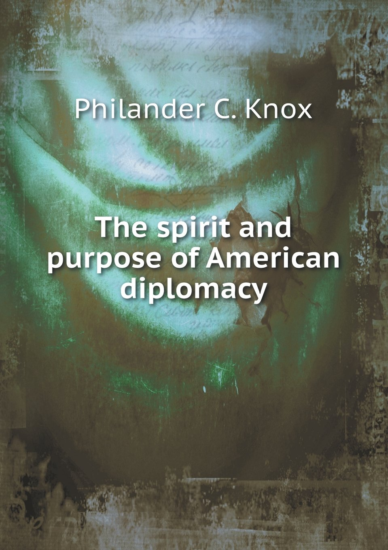 The spirit and purpose of American diplomacy pdf
