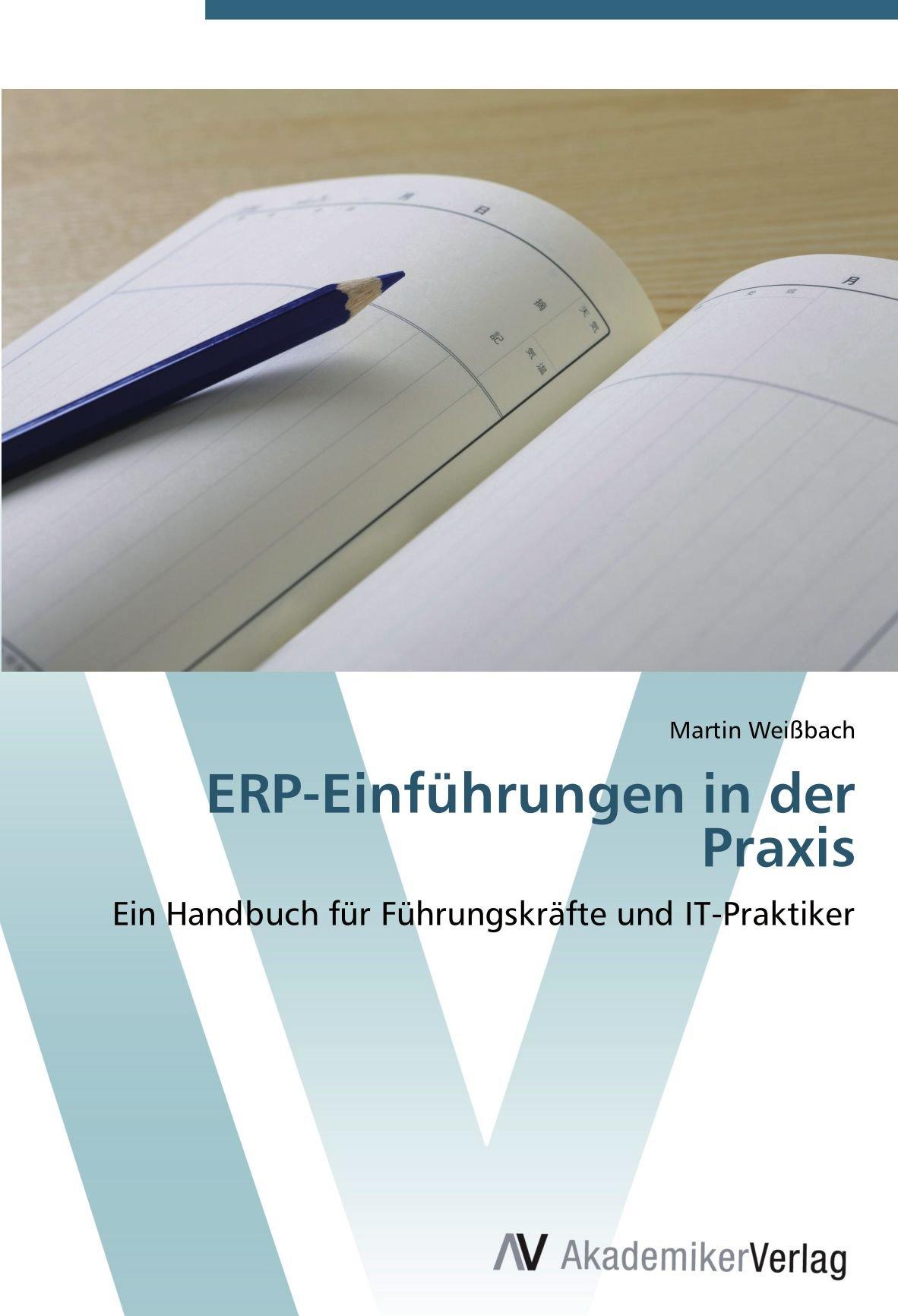 Download ERP-Einführungen in der Praxis: Ein Handbuch für Führungskräfte und IT-Praktiker (German Edition) pdf epub
