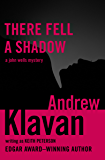 There Fell a Shadow (The John Wells Mysteries Book 2)